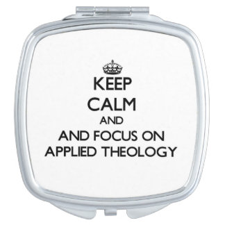 Keep calm and focus on Applied Theology Makeup Mirror