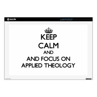"""Keep calm and focus on Applied Theology Skins For 17"""" Laptops"""