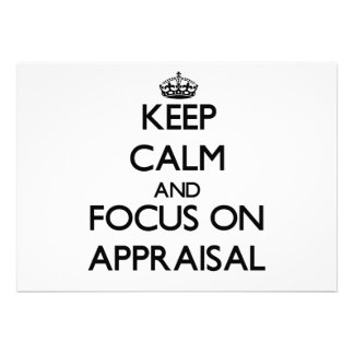 Keep Calm And Focus On Appraisal Invitation