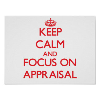 Keep calm and focus on APPRAISAL Poster