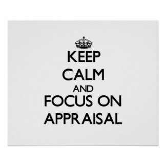 Keep Calm And Focus On Appraisal Posters