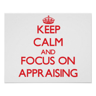 Keep calm and focus on APPRAISING Poster