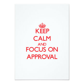 Keep calm and focus on APPROVAL 5x7 Paper Invitation Card