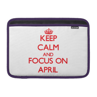 Keep calm and focus on APRIL Sleeves For MacBook Air