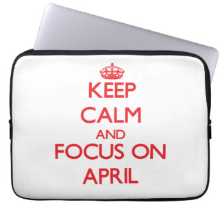 Keep calm and focus on APRIL Laptop Computer Sleeves