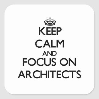 Keep Calm And Focus On Architects Sticker