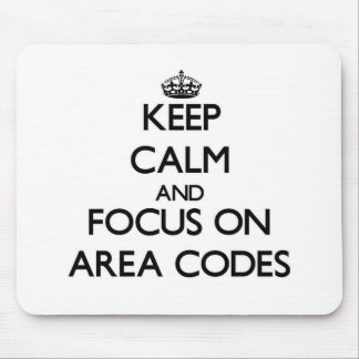 Keep Calm And Focus On Area Codes Mousepads