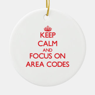 Keep calm and focus on AREA CODES Ornament