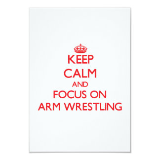 Keep Calm and focus on Arm Wrestling 3.5x5 Paper Invitation Card