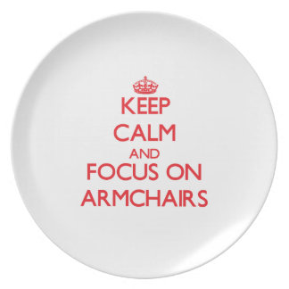 Keep calm and focus on ARMCHAIRS Plate
