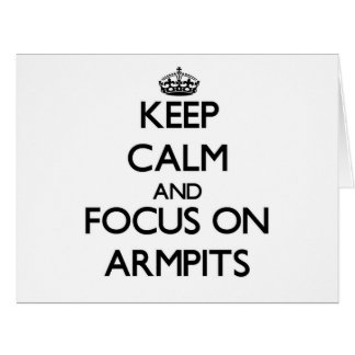 Keep Calm And Focus On Armpits Large Greeting Card