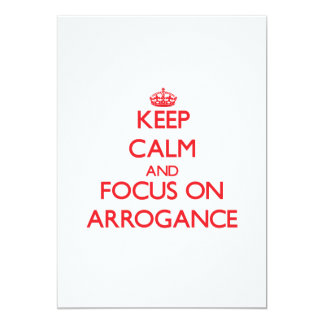 Keep calm and focus on ARROGANCE Personalized Announcement
