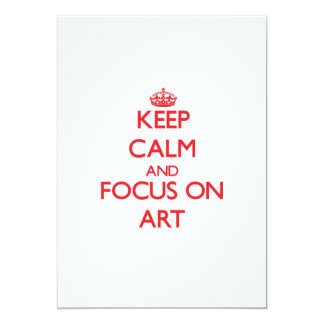 Keep calm and focus on ART 5x7 Paper Invitation Card