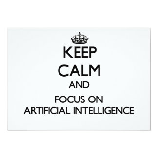 Keep Calm And Focus On Artificial Intelligence 5x7 Paper Invitation Card
