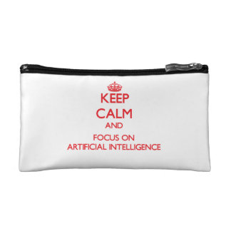 Keep calm and focus on ARTIFICIAL INTELLIGENCE Cosmetic Bags