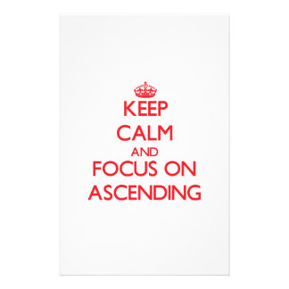 Keep calm and focus on ASCENDING Custom Stationery