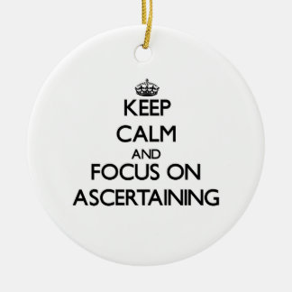 Keep Calm And Focus On Ascertaining Double-Sided Ceramic Round Christmas Ornament
