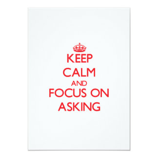 Keep calm and focus on ASKING 5x7 Paper Invitation Card