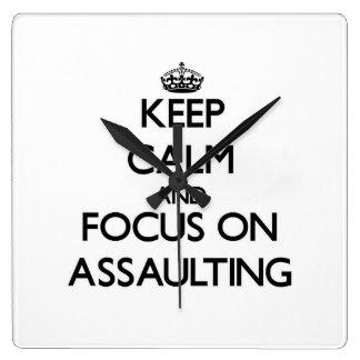 Keep Calm And Focus On Assaulting Clock