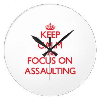 Keep calm and focus on ASSAULTING Clocks