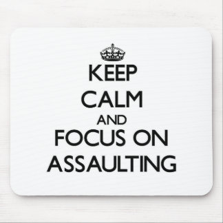 Keep Calm And Focus On Assaulting Mouse Pad