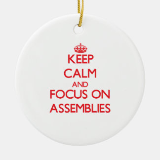 Keep calm and focus on ASSEMBLIES Ceramic Ornament