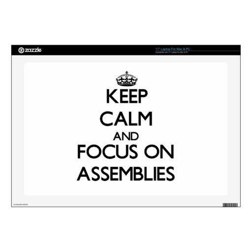 "Keep Calm And Focus On Assemblies 17"" Laptop Decals"