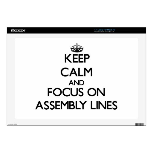 "Keep Calm And Focus On Assembly Lines Decals For 17"" Laptops"