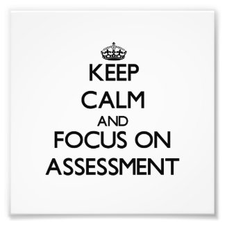 Keep Calm And Focus On Assessment Photo