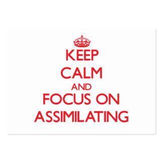 Keep calm and focus on ASSIMILATING Business Card