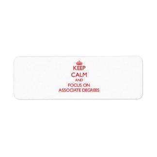 Keep calm and focus on ASSOCIATE DEGREES Custom Return Address Labels