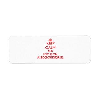 Keep calm and focus on ASSOCIATE DEGREES Custom Return Address Label