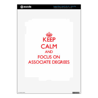 Keep calm and focus on ASSOCIATE DEGREES Decal For iPad 3