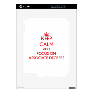 Keep calm and focus on ASSOCIATE DEGREES Decals For The iPad 2