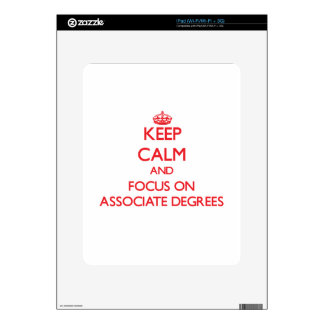 Keep calm and focus on ASSOCIATE DEGREES iPad Decals