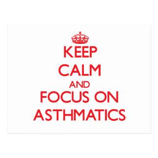 Keep calm and focus on ASTHMATICS Post Card