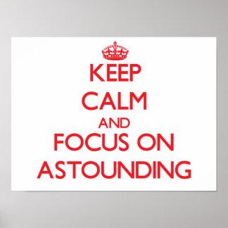Keep calm and focus on ASTOUNDING Print