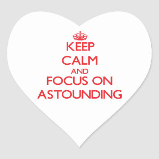 Keep calm and focus on ASTOUNDING Stickers