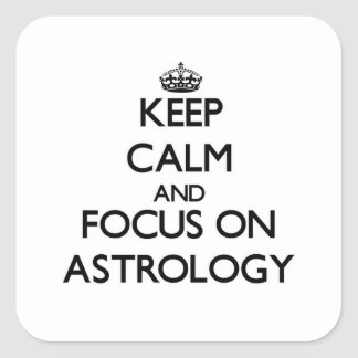 Keep Calm And Focus On Astrology Square Sticker