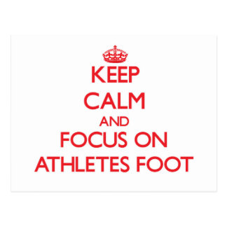 Keep Calm and focus on Athletes Foot Postcards