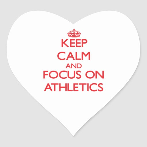Keep calm and focus on ATHLETICS Heart Stickers