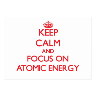 Keep calm and focus on ATOMIC ENERGY Business Card