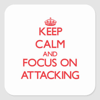 Keep calm and focus on ATTACKING Stickers