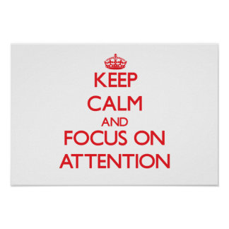 Keep calm and focus on ATTENTION Print