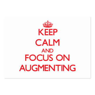 Keep calm and focus on AUGMENTING Business Card