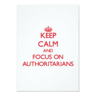 "Keep calm and focus on AUTHORITARIANS 5"" X 7"" Invitation Card"