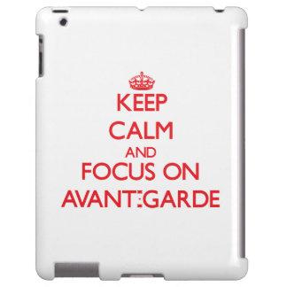 Keep calm and focus on AVANT-GARDE