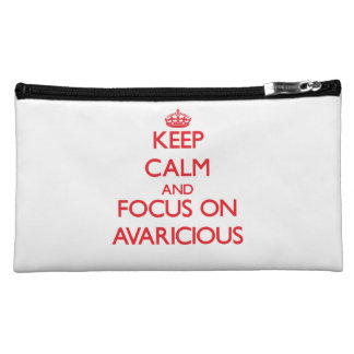 Keep calm and focus on AVARICIOUS Cosmetic Bags