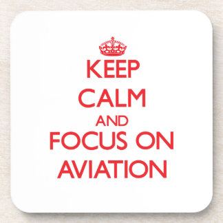 Keep calm and focus on AVIATION Beverage Coaster