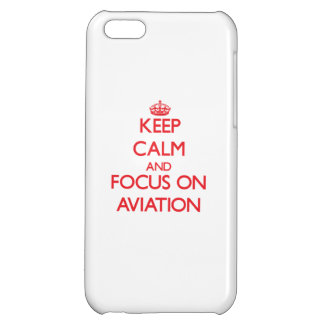 Keep calm and focus on AVIATION iPhone 5C Case